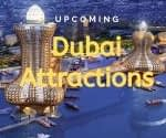 new attractions in dubai
